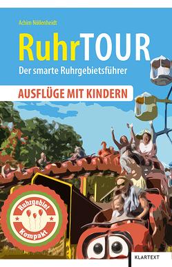 RuhrTOUR Ausflüge mit Kindern von Nöllenheidt,  Achim