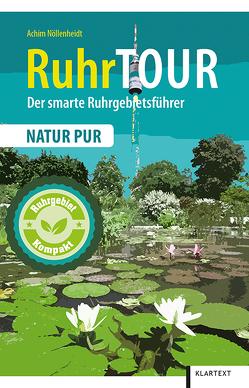 RuhrTOUR Natur pur von Nöllenheidt,  Achim