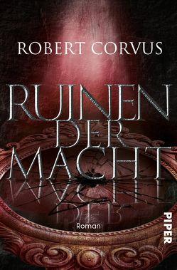 Ruinen der Macht von Corvus,  Robert