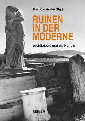 Ruinen in der Moderne von Kocziszky,  Éva