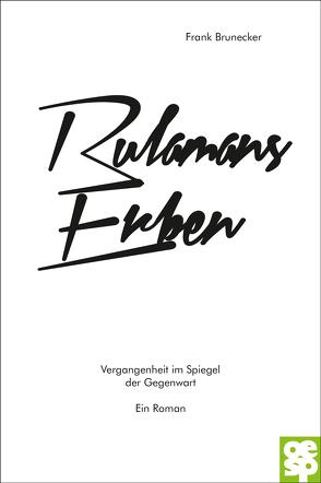 Rulamans Erben von Brunecker,  Frank
