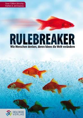Rulebreaker von Jánszky,  Sven G, Jenzowsky,  Stefan A