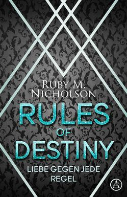 Rules of Destiny von Nicholson,  Ruby M.