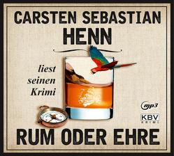 Rum oder Ehre von Henn,  Carsten Sebastian
