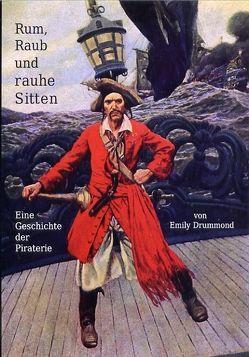 Rum, Raub und rauhe Sitten von Drummond,  Emily
