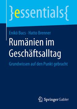 Rumänien im Geschäftsalltag von Brenner,  Hatto, Bucs,  Enikö