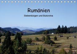 Rumänien – Siebenbürgen und Bukowina (Tischkalender 2019 DIN A5 quer)