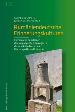 Rumäniendeutsche Erinnerungskulturen von Lehmann,  Jürgen, Volkmer,  Gerald