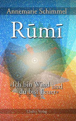 Rumi – Ich bin Wind und du bist Feuer von Schimmel,  Annemarie