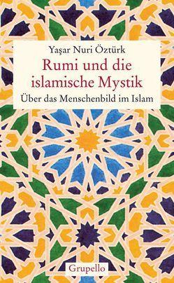Rumi und die islamische Mystik von Cumart,  Nevfel, Öztürk,  Yasar Nuri