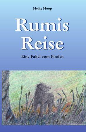 Rumis Reise von Hoop,  Heike
