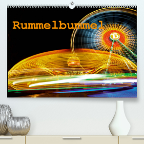 Rummelbummel (Premium, hochwertiger DIN A2 Wandkalender 2020, Kunstdruck in Hochglanz) von Ellerbrock,  Bernd