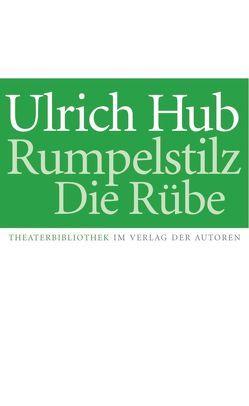 Rumpelstilz / Die Rübe von Hub,  Ulrich