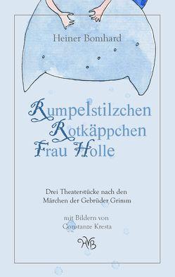 Rumpelstilzchen/Rotkäppchen/Frau Holle von Bomhard,  Heiner, Kresta,  Constanze