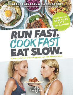 Run Fast. Cook Fast. Eat Slow. von Flanagan,  Shalane, Kopecky,  Elyse