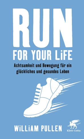 Run for your Life von Fuchs,  Dieter, Pullen,  William