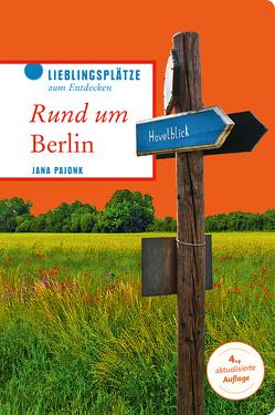 Rund um Berlin von Pajonk,  Jana
