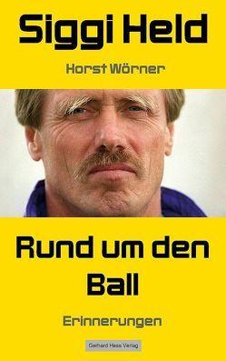 Rund um den Ball von Held,  Siegfried, Wörner,  Horst