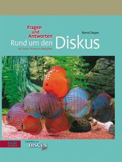Rund um den Diskus – Fragen und Antworten von Degen,  Bernd