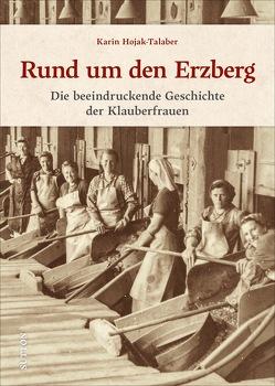 Rund um den Erzberg von Hojak-Talaber,  Karin Mag.