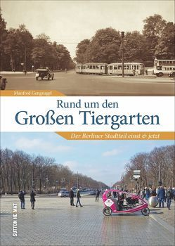 Rund um den Großen Tiergarten von Gengnagel,  Manfred