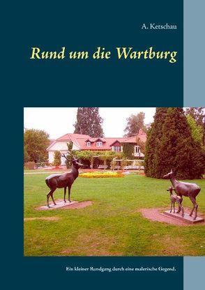 Rund um die Wartburg von Ketschau,  A.