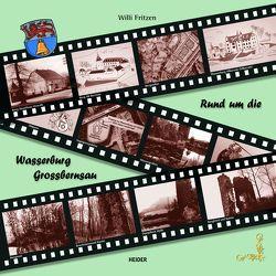 Rund um die Wasserburg Grossbernsau von Fritzen,  Willi
