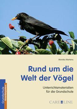 Rund um die Welt der Vögel von Mertens,  Monika