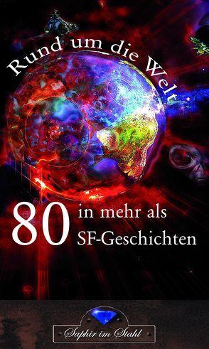 Rund um die Welt in mehr als 80 SF-Geschichten von Schreiber,  Erik