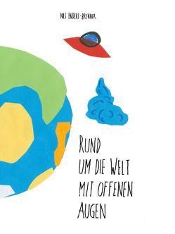 Rund um die Welt mit offenen Augen von Enders-Brenner,  Nils
