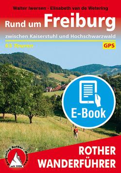 Rund um Freiburg (E-Book) von Iwersen,  Walter, Wetering,  Elisabeth van de