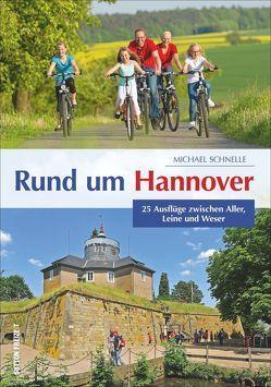 Rund um Hannover von Schnelle,  Michael
