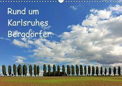 Rund um Karlsruhes Bergdörfer (Wandkalender 2019 DIN A3 quer) von Eppele,  Klaus
