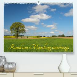 Rund um Moosburg unterwegs (Premium, hochwertiger DIN A2 Wandkalender 2021, Kunstdruck in Hochglanz) von Brigitte Deus-Neumann,  Dr.