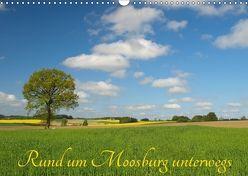 Rund um Moosburg unterwegs (Wandkalender 2018 DIN A3 quer) von Brigitte Deus-Neumann,  Dr.