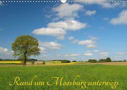 Rund um Moosburg unterwegs (Wandkalender 2019 DIN A3 quer) von Brigitte Deus-Neumann,  Dr.