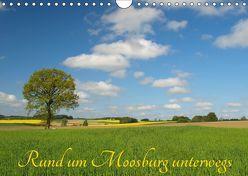 Rund um Moosburg unterwegs (Wandkalender 2019 DIN A4 quer) von Brigitte Deus-Neumann,  Dr.