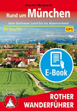 Rund um München (E-Book) von Burghardt,  Joachim