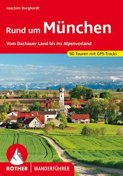 Rund um München von Burghardt,  Joachim