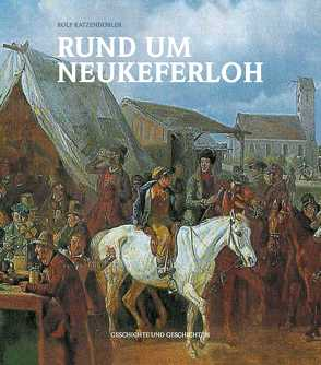 Rund um Neukeferloh von Katzendobler,  Rolf