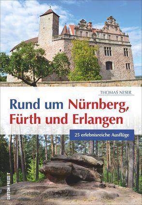 Rund um Nürnberg, Fürth und Erlangen von Neser,  Thomas