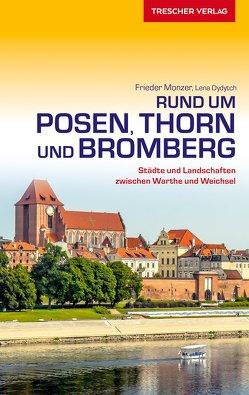 Reiseführer Rund um Posen, Thorn und Bromberg von Dydytch,  Lena, Monzer,  Frieder