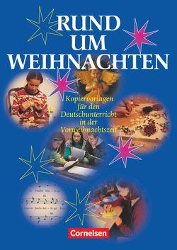 Rund um … – Sekundarstufe I / Rund um Weihnachten von Schmidt,  Kirsten, Weyand,  Helmut