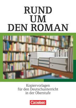 Rund um … – Sekundarstufe II / Rund um den Roman von Hindinger-Back,  Helmut, Wolf,  Alexander