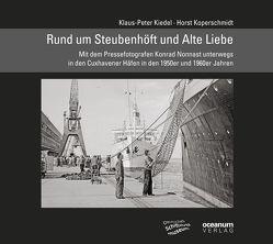 Rund um Steubenhöft und Alte Liebe von Kiedel,  Klaus P, Koperschmidt,  Horst