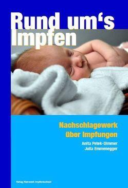 Rund ums Impfen von Buchwald,  G, Emmenegger,  Julia, Grätz,  J, Petek-Dimmer,  Anita