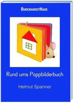 Rund ums Pappbilderbuch von Spanner,  Helmut