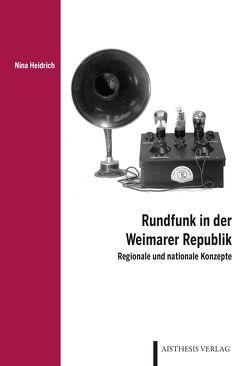 Rundfunk in der Weimarer Republik von Heidrich,  Nina