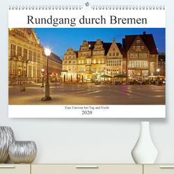 Rundgang durch Bremen (Premium, hochwertiger DIN A2 Wandkalender 2020, Kunstdruck in Hochglanz) von Schulz,  Olaf