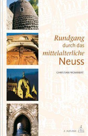 Rundgang durch das mittelalterliche Neuss von Frommert,  Christian